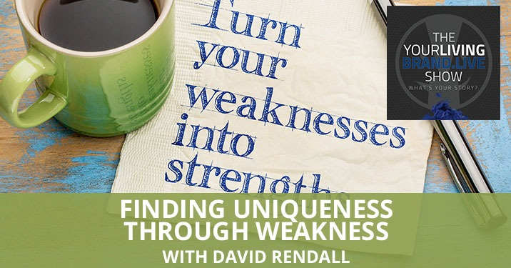 LBL David Rendall | Uniqueness In Weakness