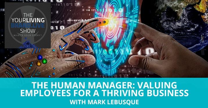 LBL Mark LeBusque | Importance Of Human Management