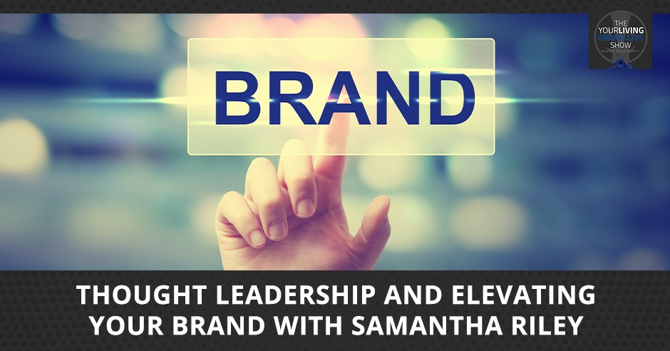 LBL Samantha Riley   Elevating Your Brand