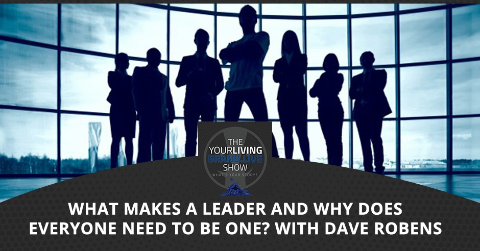 LBL Dave | What Makes A Leader