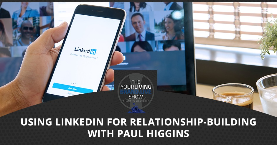 LBL Paul Higgins | Building Relationships Using LinkedIn